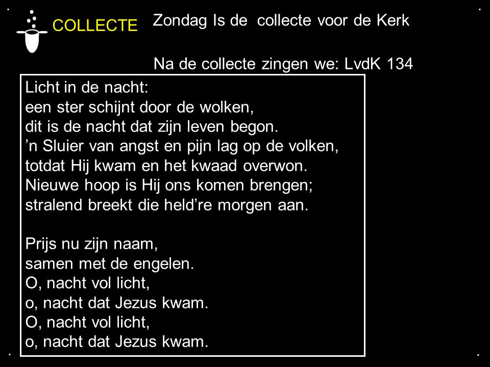 COLLECTE Zondag Is de collecte voor de Kerk