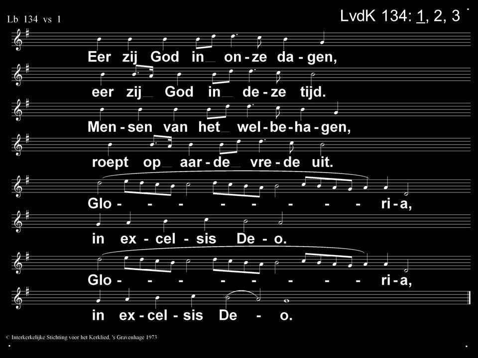 . LvdK 134: 1, 2, 3 . .
