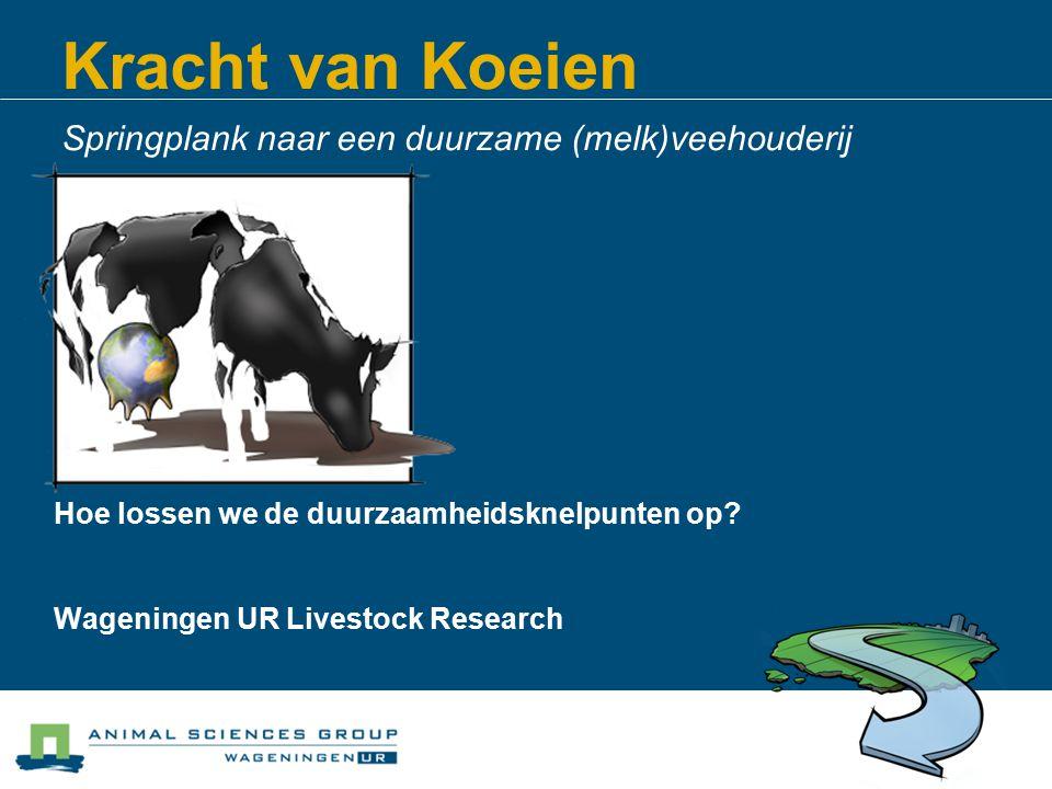 Kracht van Koeien Springplank naar een duurzame (melk)veehouderij