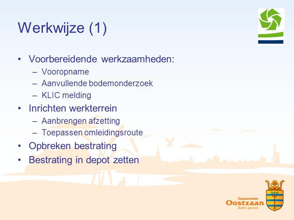 Werkwijze (1) Voorbereidende werkzaamheden: Inrichten werkterrein