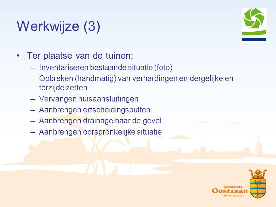 Werkwijze (3) Ter plaatse van de tuinen: