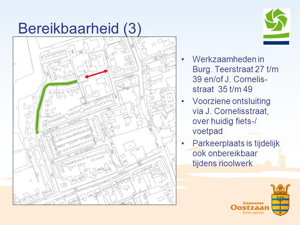Bereikbaarheid (3) Werkzaamheden in Burg. Teerstraat 27 t/m 39 en/of J. Cornelis-straat 35 t/m 49.