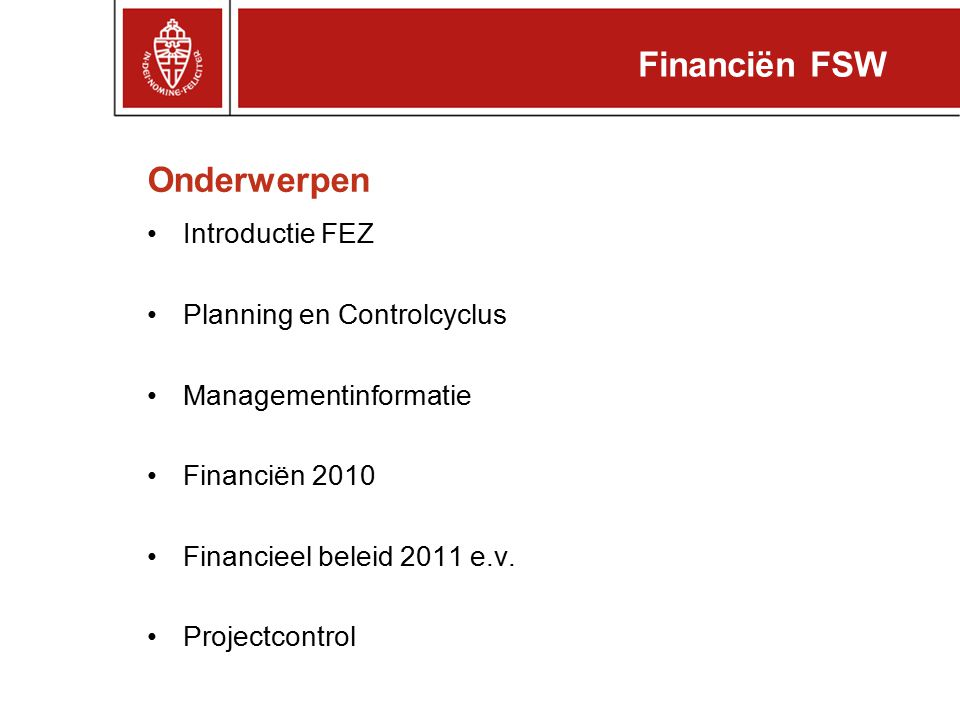 Financiën FSW Onderwerpen Introductie FEZ Planning en Controlcyclus