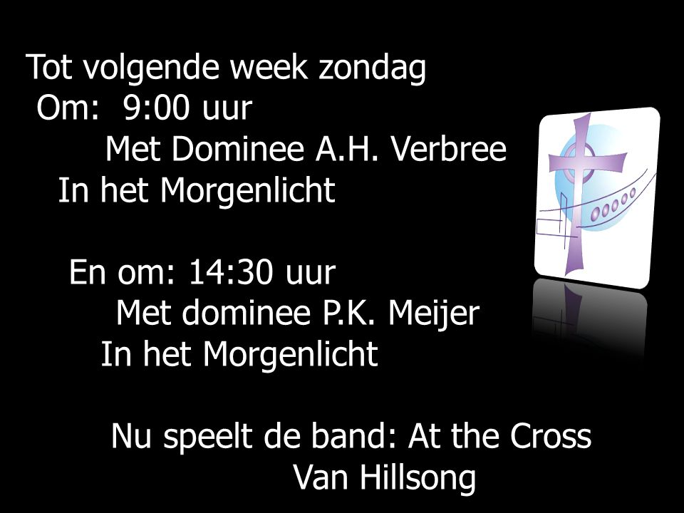 Nu speelt de band: At the Cross