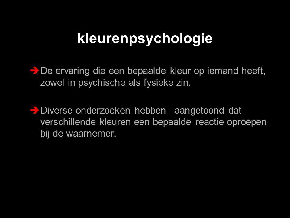 kleurenpsychologie De ervaring die een bepaalde kleur op iemand heeft, zowel in psychische als fysieke zin.