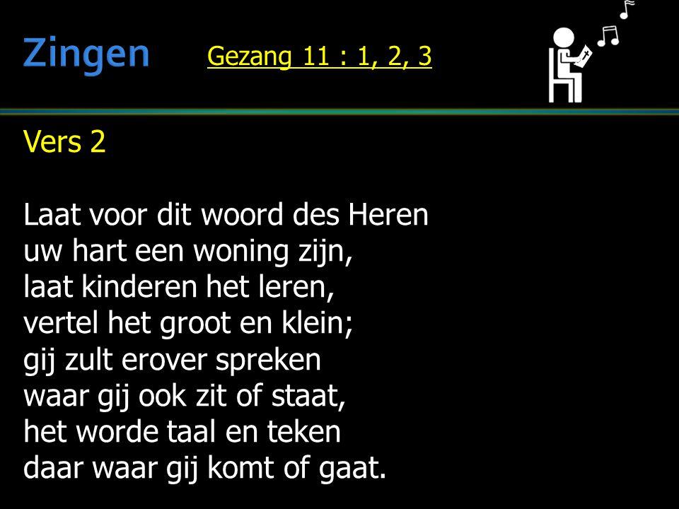 Zingen Vers 2 Laat voor dit woord des Heren uw hart een woning zijn,