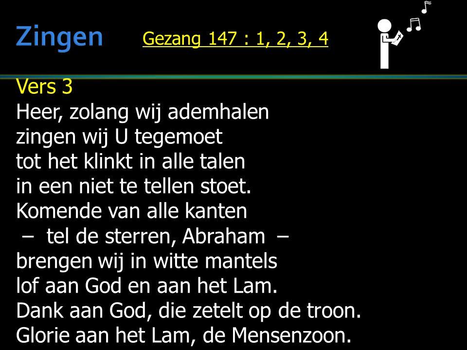 Zingen Vers 3 Heer, zolang wij ademhalen zingen wij U tegemoet