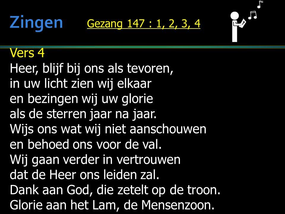Zingen Vers 4 Heer, blijf bij ons als tevoren,