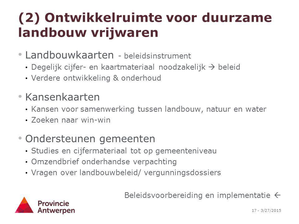 (2) Ontwikkelruimte voor duurzame landbouw vrijwaren