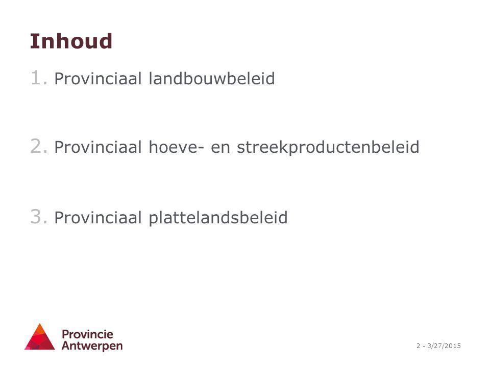 Inhoud Provinciaal landbouwbeleid