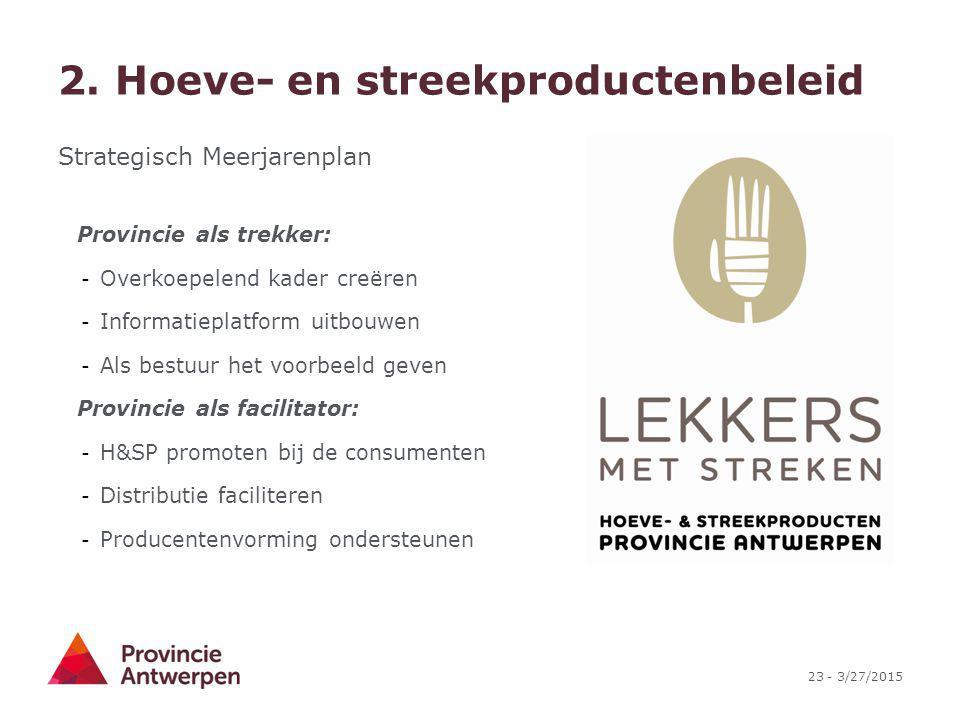 2. Hoeve- en streekproductenbeleid