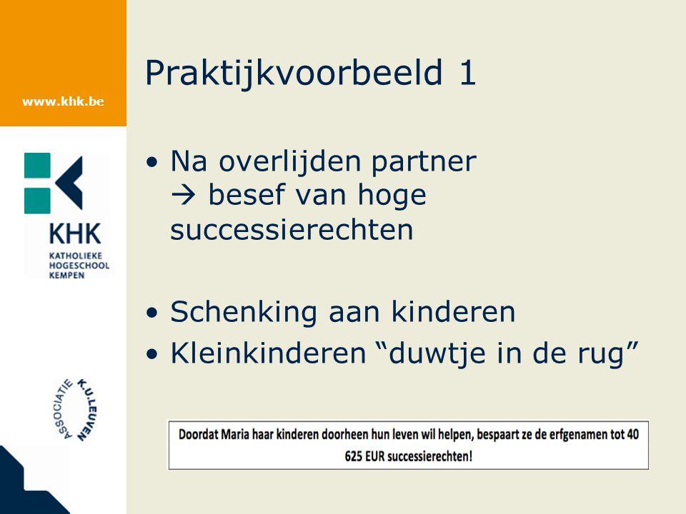 Praktijkvoorbeeld 1 Na overlijden partner  besef van hoge successierechten. Schenking aan kinderen.