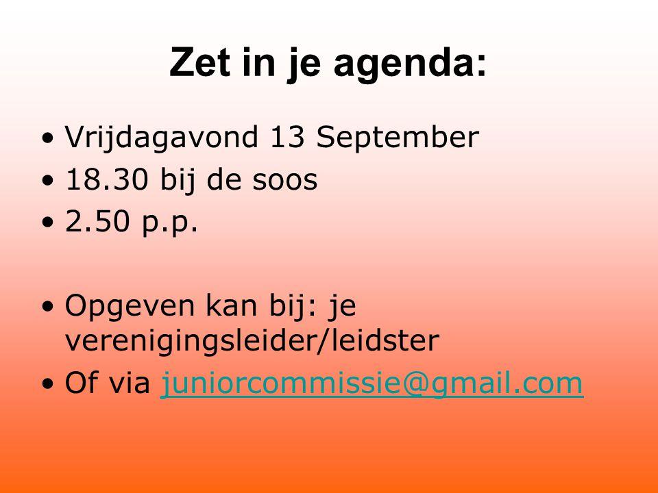 Zet in je agenda: Vrijdagavond 13 September 18.30 bij de soos