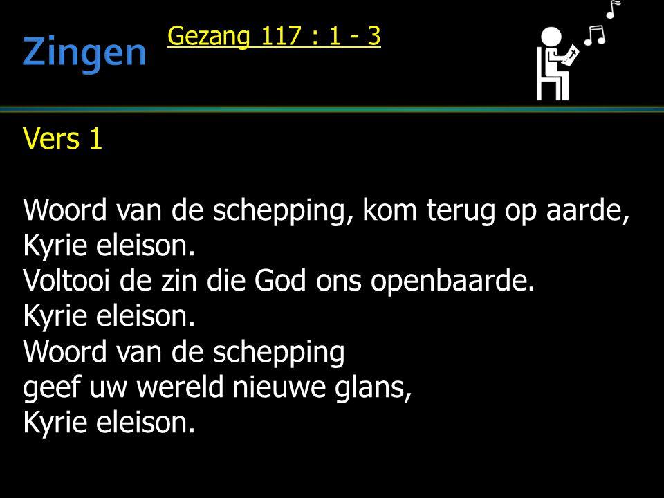 Zingen Vers 1 Woord van de schepping, kom terug op aarde,