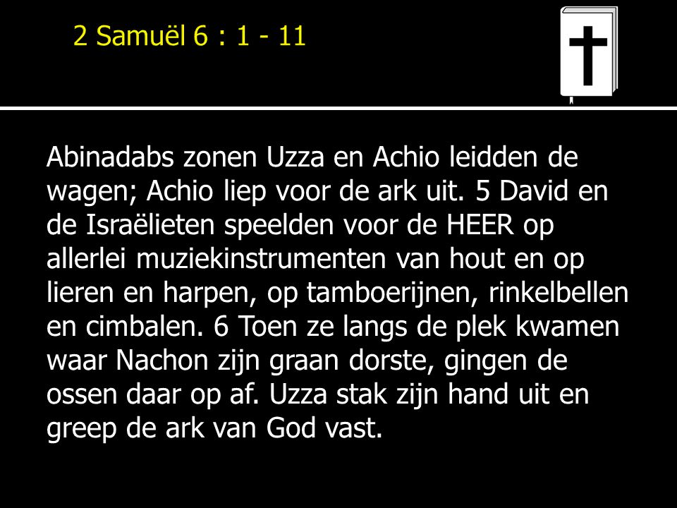 2 Samuël 6 : 1 - 11