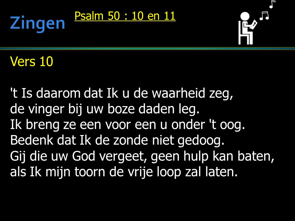 Zingen Vers 10 t Is daarom dat Ik u de waarheid zeg,