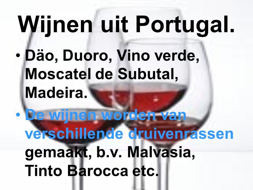 Wijnen uit Portugal. Däo, Duoro, Vino verde, Moscatel de Subutal, Madeira.