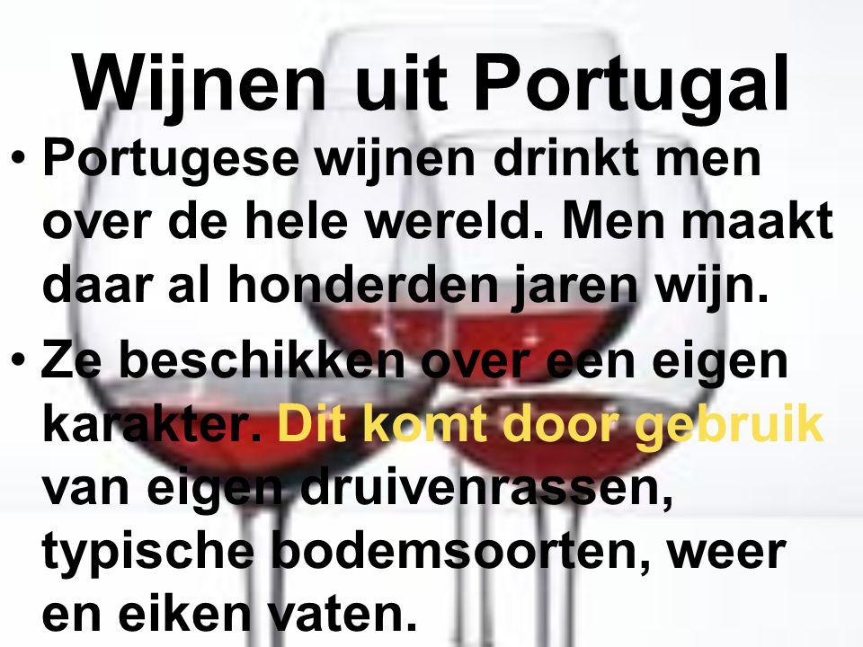 Wijnen uit Portugal Portugese wijnen drinkt men over de hele wereld. Men maakt daar al honderden jaren wijn.