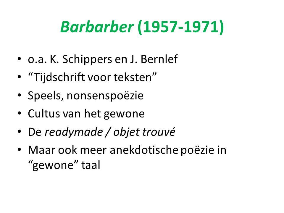 Barbarber (1957-1971) o.a. K. Schippers en J. Bernlef