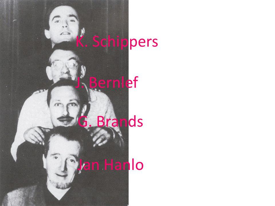 K. Schippers J. Bernlef G. Brands Jan Hanlo