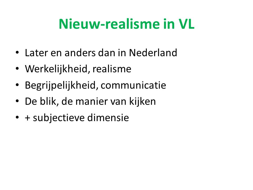 Nieuw-realisme in VL Later en anders dan in Nederland