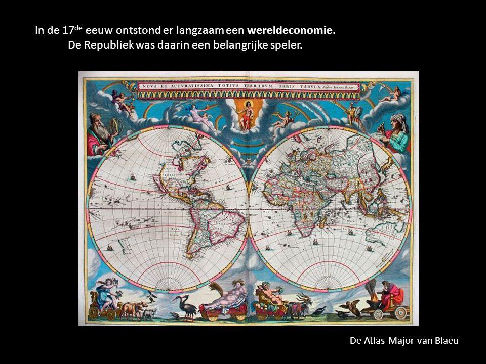 In de 17de eeuw ontstond er langzaam een wereldeconomie