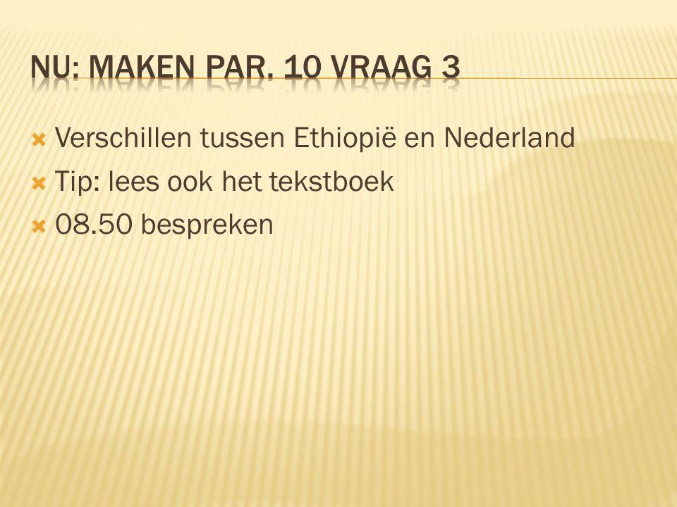 NU: maken par. 10 vraag 3 Verschillen tussen Ethiopië en Nederland