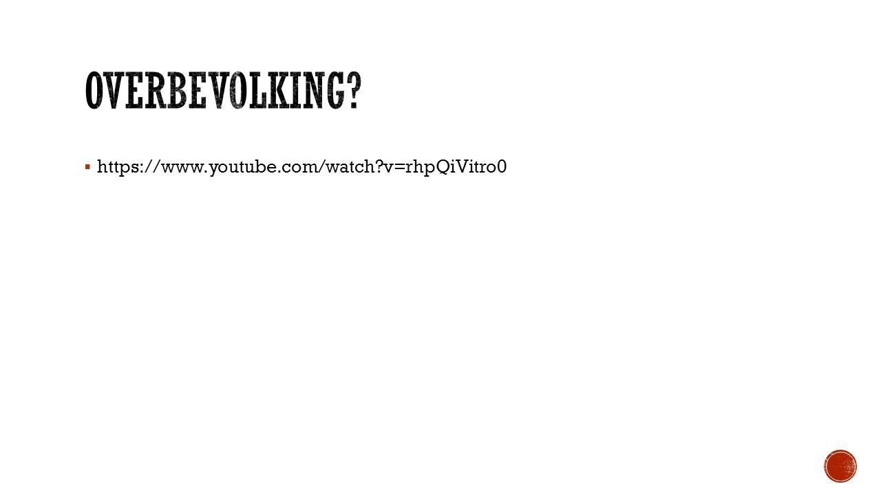 Overbevolking https://www.youtube.com/watch v=rhpQiVitro0
