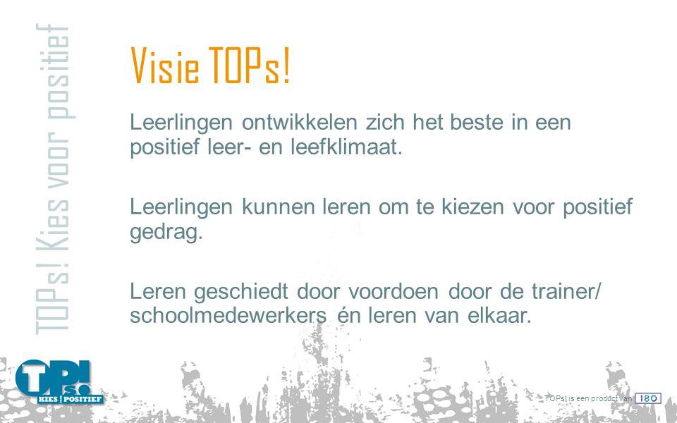 Visie TOPs! TOPs! Kies voor positief