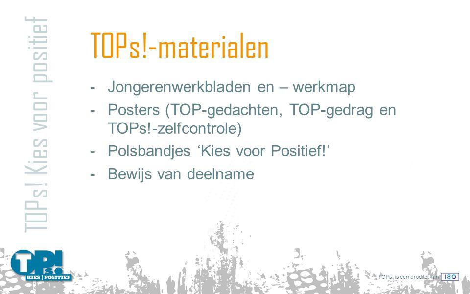 TOPs!-materialen TOPs! Kies voor positief