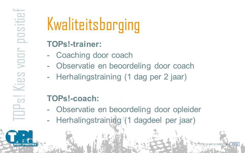 Kwaliteitsborging TOPs! Kies voor positief TOPs!-trainer: