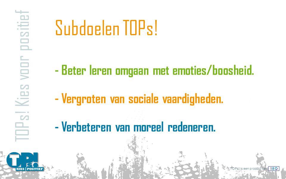 Subdoelen TOPs! TOPs! Kies voor positief