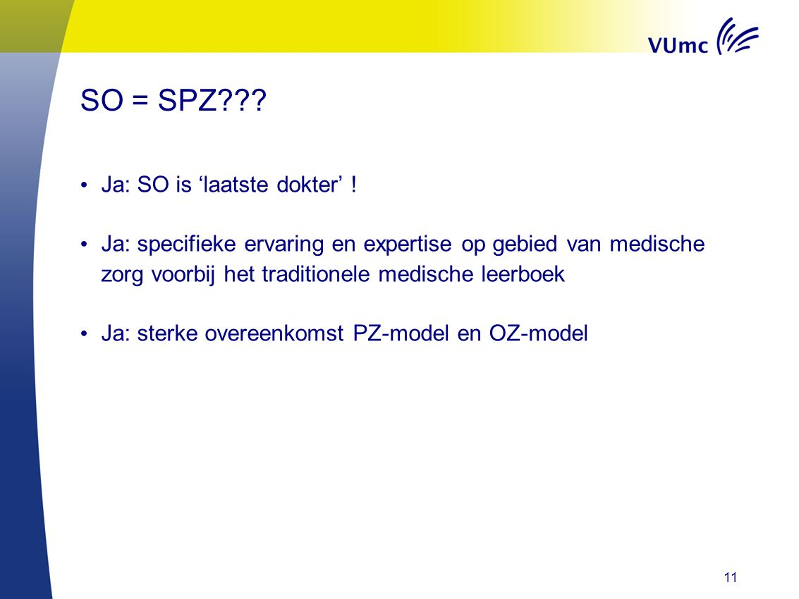 SO = SPZ Ja: SO is 'laatste dokter' !