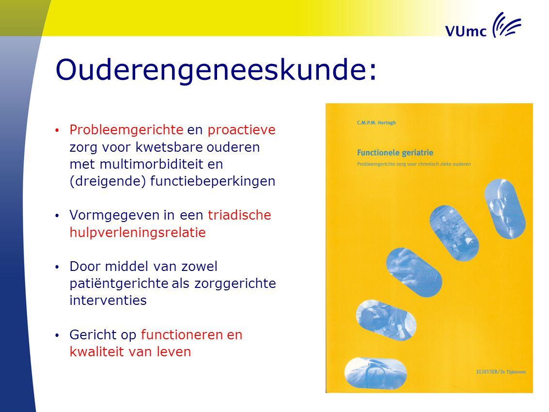 Ouderengeneeskunde: Probleemgerichte en proactieve zorg voor kwetsbare ouderen met multimorbiditeit en (dreigende) functiebeperkingen.