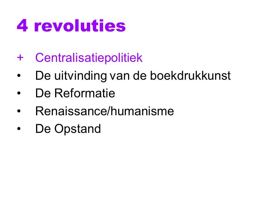 4 revoluties + Centralisatiepolitiek