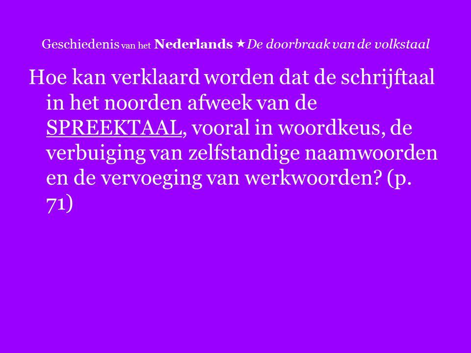 Geschiedenis van het Nederlands De doorbraak van de volkstaal