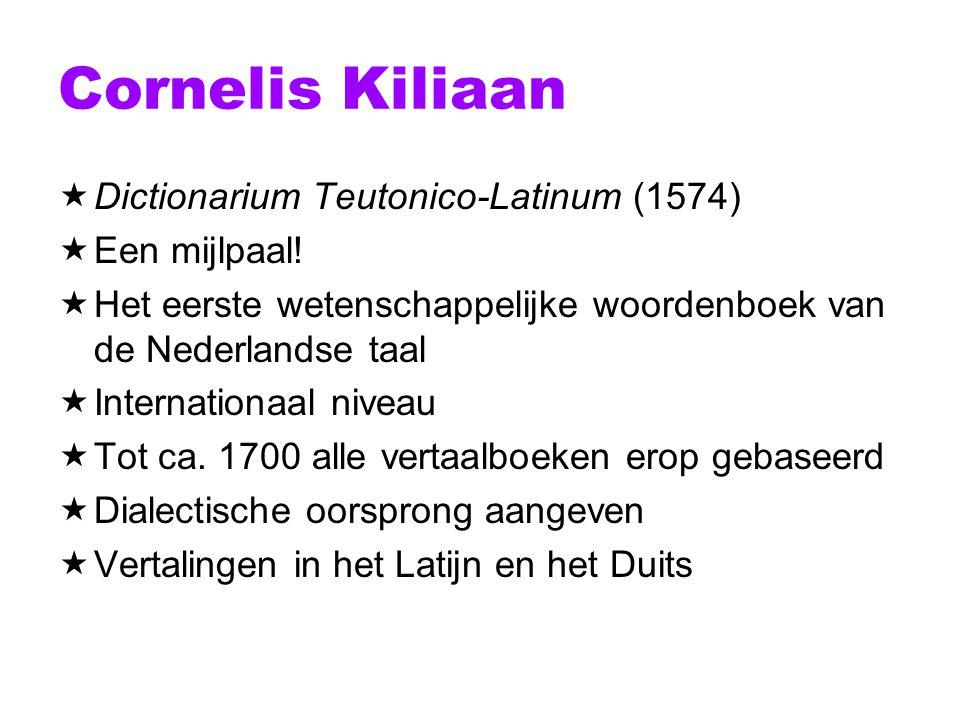 Cornelis Kiliaan Dictionarium Teutonico-Latinum (1574) Een mijlpaal!
