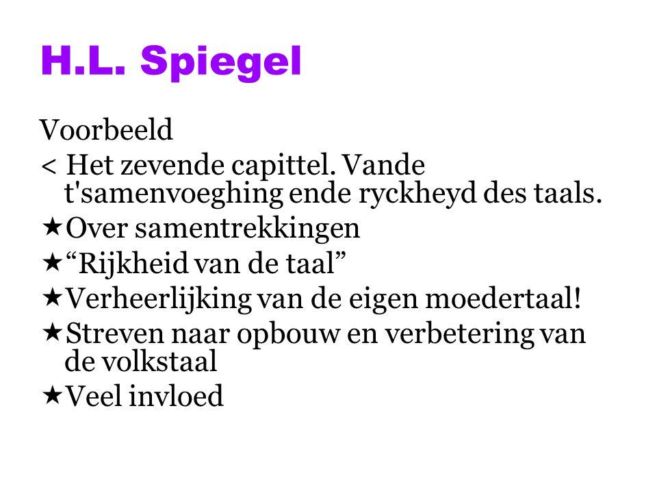 H.L. Spiegel Voorbeeld. < Het zevende capittel. Vande t samenvoeghing ende ryckheyd des taals. Over samentrekkingen.