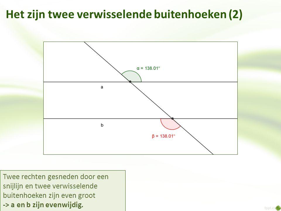 Het zijn twee verwisselende buitenhoeken (2)