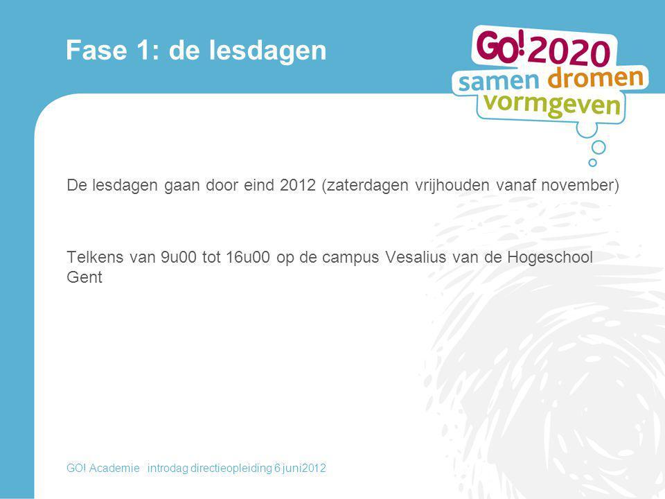 Fase 1: de lesdagen De lesdagen gaan door eind 2012 (zaterdagen vrijhouden vanaf november)