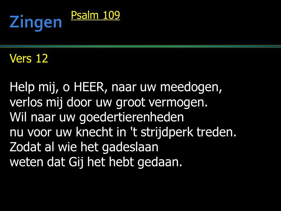 Zingen Help mij, o HEER, naar uw meedogen,