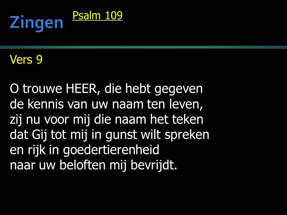 Zingen O trouwe HEER, die hebt gegeven