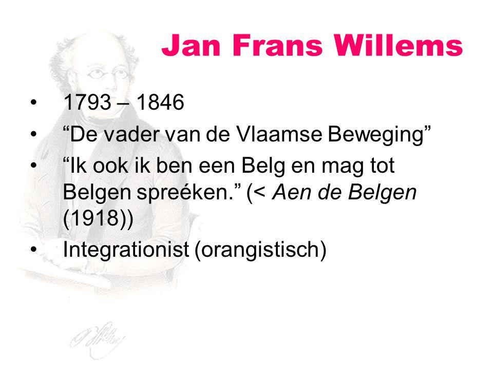 Jan Frans Willems 1793 – 1846 De vader van de Vlaamse Beweging