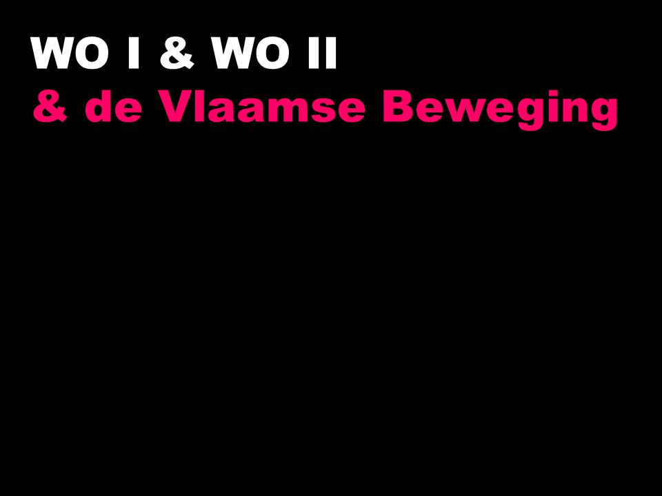 WO I & WO II & de Vlaamse Beweging