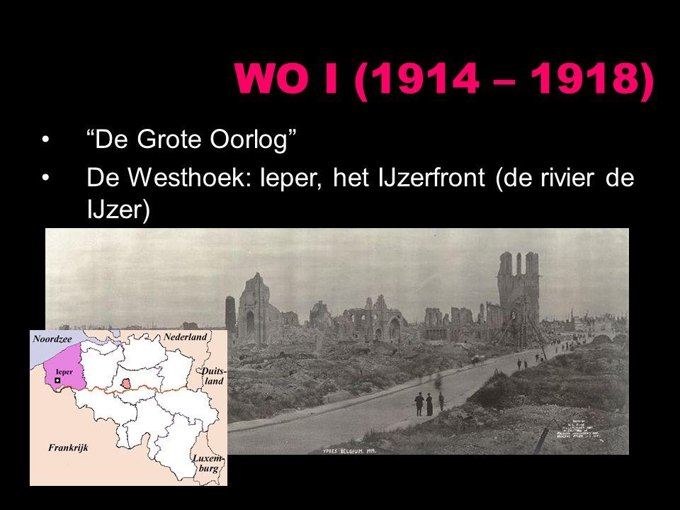 WO I (1914 – 1918) De Grote Oorlog