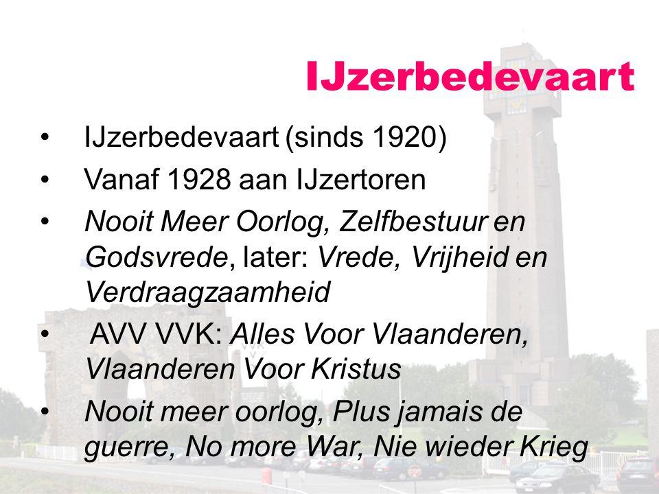 IJzerbedevaart IJzerbedevaart (sinds 1920) Vanaf 1928 aan IJzertoren