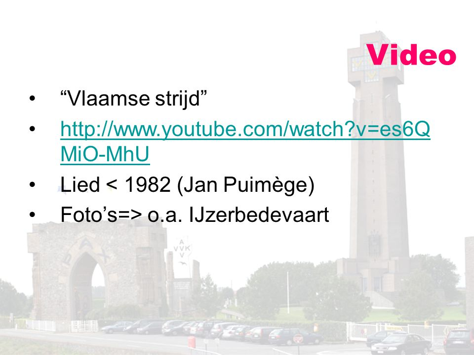 Video Vlaamse strijd http://www.youtube.com/watch v=es6QMiO-MhU