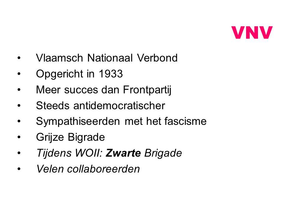 VNV Vlaamsch Nationaal Verbond Opgericht in 1933