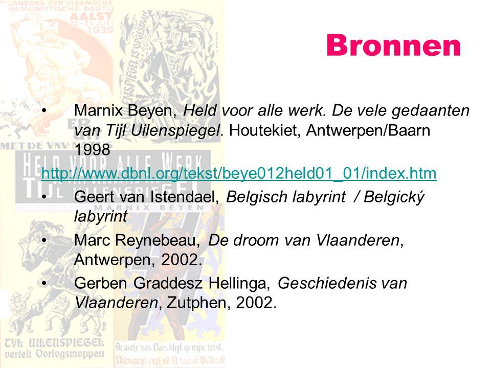 Bronnen Marnix Beyen, Held voor alle werk. De vele gedaanten van Tijl Uilenspiegel. Houtekiet, Antwerpen/Baarn 1998.