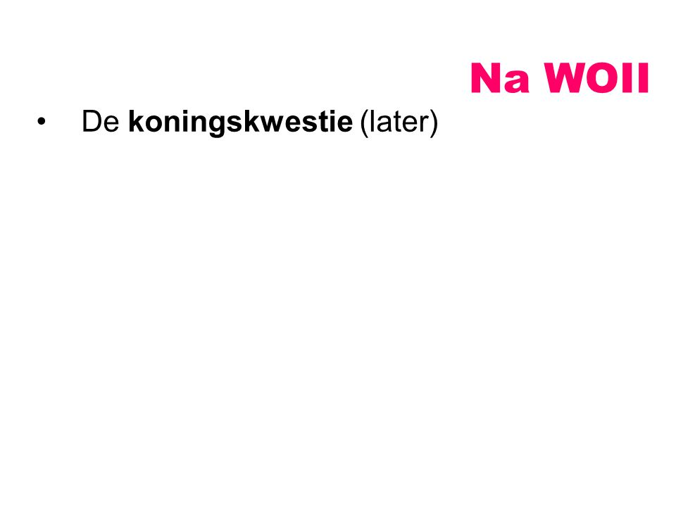 Na WOII De koningskwestie (later)